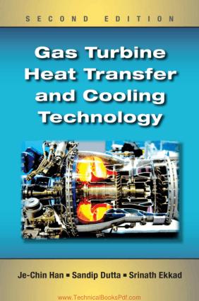 Gas Turbine Heat Transfer and Cooling Technology Second Edition By JeChin Han Sandip Dutta and Srinath Ekkad
