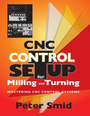 CNC Control Setup for Milling and Turning Mastering CNC Control Systems By Peter Smid