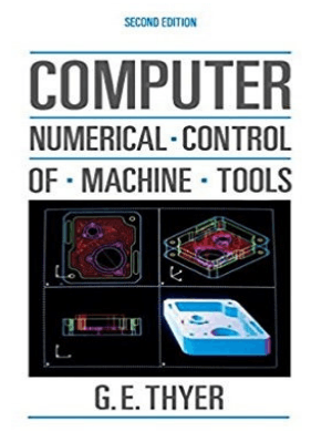 Computer Numerical Control of Machine Tools Second edition By G. E. Thyer