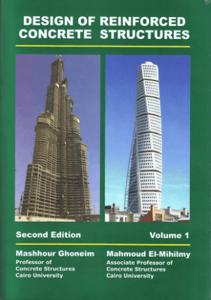 Design of Reinforced Concrete Structure Volume 1 Second Edition By Mashhour Ghoneim and Mahmoud El Mihilmy