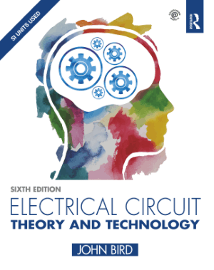 Electrical Circuit Theory and Technology Sixth edition By John Bird