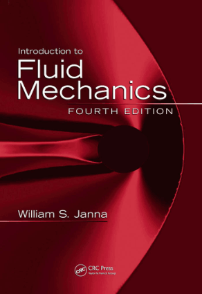 Introduction to Fluid Mechanics By William S. Janna