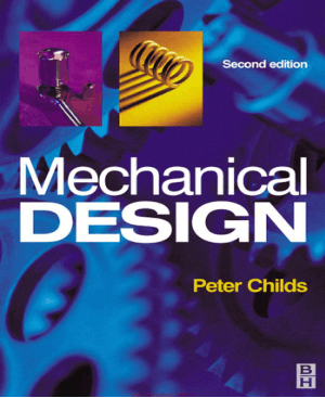 Mechanical Design Second edition By Peter R. N. Childs
