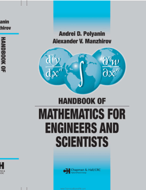 Handbook of Mathematics for Engineers and Scientists By Andrei D. Polyanin and Alexander V. Manzhirov