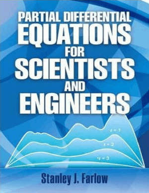Partial Differential Equations for Scientists and Engineers By Stanley J.Farlow