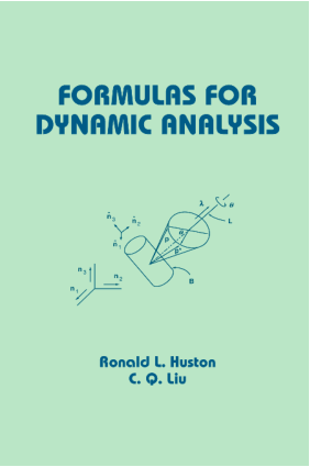 Formulas for Dynamic Analysis By Ronald Huston and C Q Liu