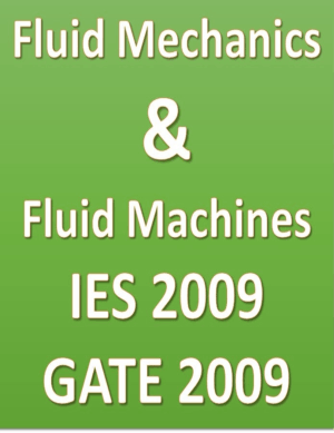 Fluid Mechanics and Fluid Machines IES 2009 GATE 2009