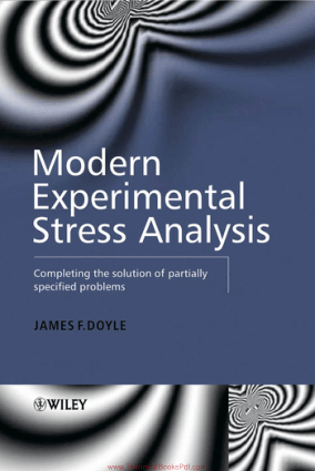 Modern Experimental Stress Analysis Completing the Solution of Partially Specified Problems By James F. Doyle
