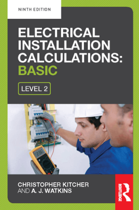 Electrical Installation Calculations Basic for Technical Certifi Cate Level 2 Ninth Edition By Christopher Kitcher and A. J. Watkins