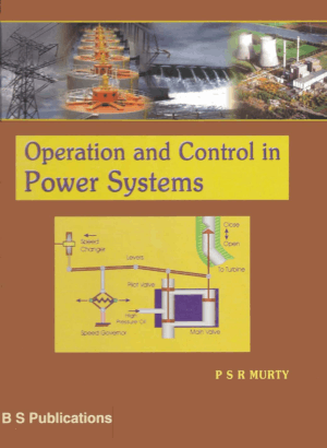 Operation and Control in Power Systems By P. S. R. Murty