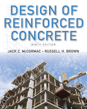 Design of Reinforced Concrete 9th Edition By Jack C. McCormac and Russell H. Brown