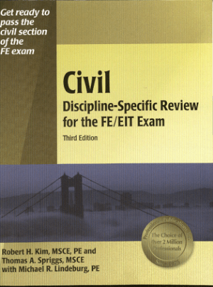 Civil Discipline-Specific Review for the FE/EIT Exam Third Edition By Robert H.Kim and Thomas A.Spriggs and Michael R.Lindeburg