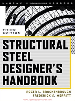 Structural Steel Designer's Handbook Third Edition By Roger L Brockenbrough and Frederick S. Merritt