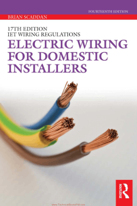 17th Edition IET Wiring Regulations, Electric Wiring for Domestic Installers Fourteenth Edition By Brian Scaddan
