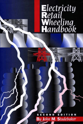 Electricity Retail Wheeling Handbook Second Edition By John M. Studebaker