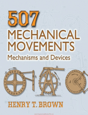 507 Mechanical Movements Mechanisms and Devices By Henry T. Brown