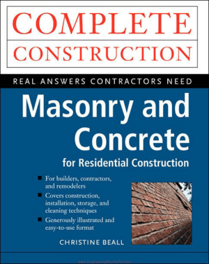 Complete Construction Real Answers Contractor Need Masonry and Concrete for Residential Construction by Christine Bell