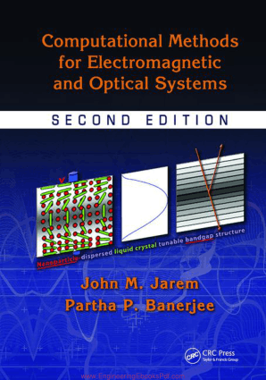 Computational Methods for Electromagnetic and Optical Systems By John M. Jarem and Partha P. Banerjee