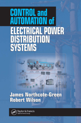 Control and Automation of Electrical Power Distribution Systems by James Northcote Green and Robert Wilson