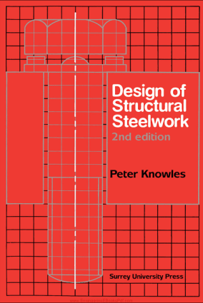 Design of Structural Steel Work Second Edition by Peter Knowles