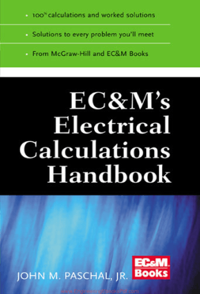 EC and M's Electrical Calculations Handbook By John M. Paschal, Jr., P.E