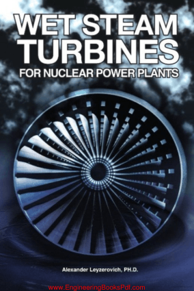 Wet Steam Turbines for Nuclear Power Plants By Alexander S Leyzerovich