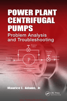 Power Plant Centrifugal Pumps Problem Analysis and Troubleshooting By Adams and Maurice L