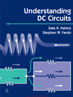 Understanding DC Circuits By Dale R Patrick and Stephen W Fardo