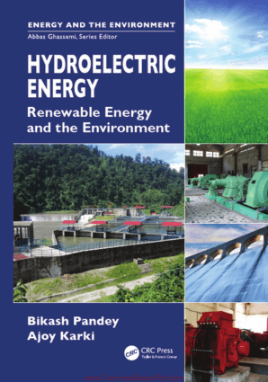 Hydroelectric Energy, Renewable Energy and the Environment By Bikash Pandey and Ajoy Karki