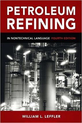 Petroleum Refining in Nontechnical Language By William L Leffler