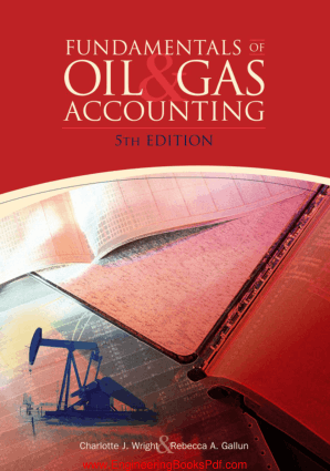 Fundamentals of Oil and Gas Accounting 5th Edition By Rebecca A Gallun and Charlotte J Wright