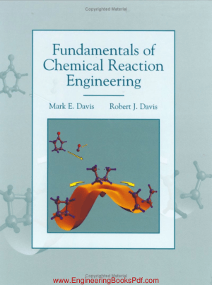 Fundamentals of Chemical Reaction Engineering by MarkE.Davis and RobertJ.Davis