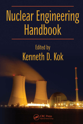 Nuclear Engineering Handbook by Kenneth D. Kok