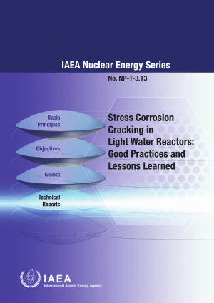 Stress Corrosion Cracking in Light Water Reactors Good Practices and Lessons Learned