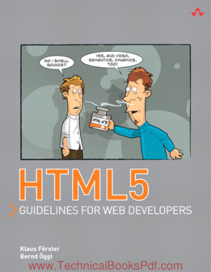 HTML5 Guidelines for Web Developers By Klaus Forster and Bernd Oggl