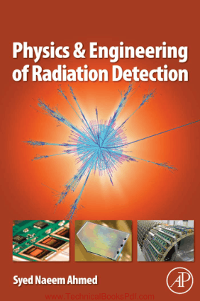 Physics and Engineering of Radiation Detection By Syed Naeem Ahmed