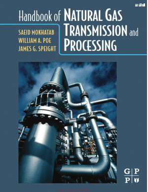 Handbook Of Natural Gas Transmission and Processing By Saeid Mokhatab and William A Poe and James G Speight
