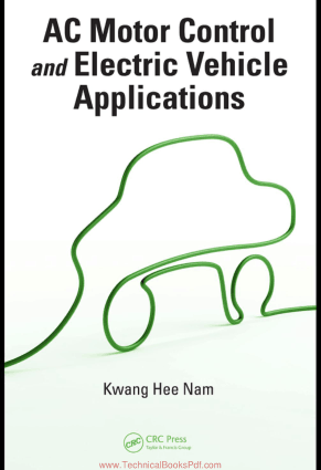 AC Motor Control and Electric Vehicle Applications By Kwang Hee Nam