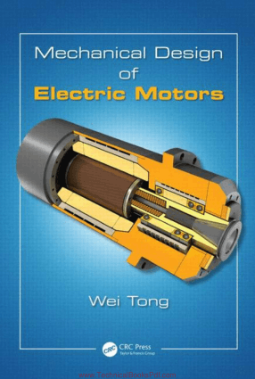 Mechanical Design of Electric Motors By Wei Tong