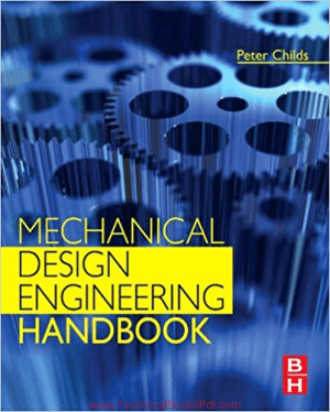 Mechanical Design Engineering Handbook By Peter R N Childs