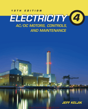 Electricity Ac/Dc Motors Controls and Maintenance 10th Edition By Jeff Keljik