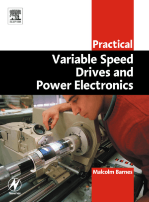 Practical Variable Speed Drives and Power Electronics By Malcolm Barnes