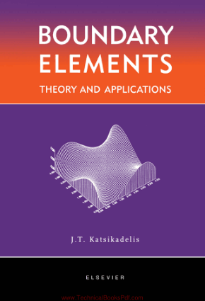 Boundary Elements Theory and Applications By John T Katsikadelis