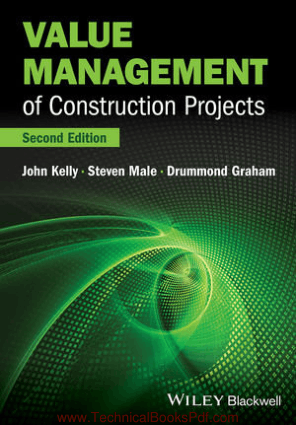 Value Management of Construction Projects 2nd Edition By John Kelly Steven Male Drunimond Graham
