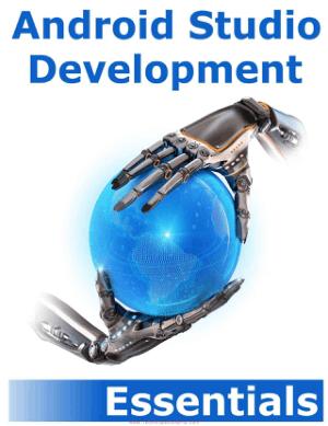 Android Studio Development Essentials by Neil Smyth