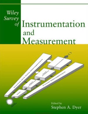 Wiley Survey of Instrumentation and Measurement By Stephen A dyer