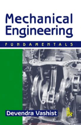 Mechanical Engineering Fundamental By Devendra Vashist