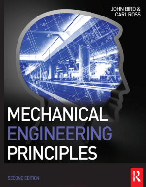 Mechanical Engineering Principles, Second Edition By John Bird and Carl Ross