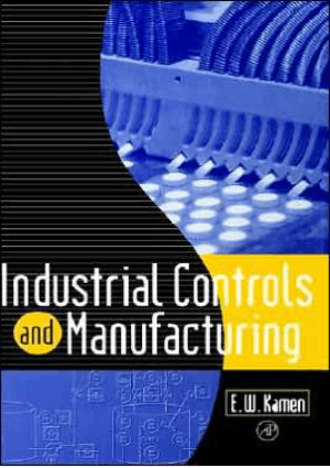 Introduction to Industrial Controls and Manufacturing By E W Kamen