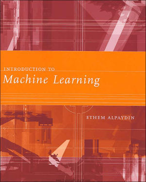 Introduction to Machine Learning By Ethem Alpaydm